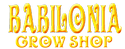 BABILONIA GROW SHOP